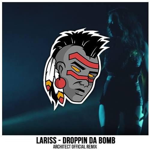 Lariss - Droppin Da Bomb (Architect Remix)